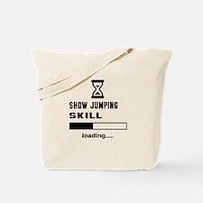 Show Jumping Skill Loading.... Tote Bag