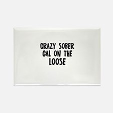 Crazy Sober Gal on the Loose Rectangle Magnet (10