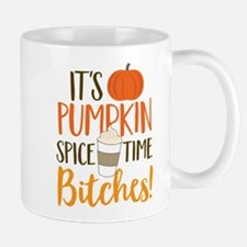 It's Pumpkin Spice Time Bitches! Small Small Mug