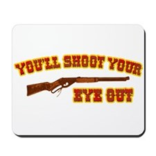Shoot Your Eye Out Mousepad