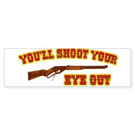 Shoot Your Eye Out Bumper Sticker
