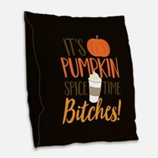 It's Pumpkin Spice Time Bitche Burlap Throw Pillow