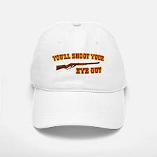 Shoot Your Eye Out Baseball Baseball Cap