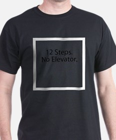 12 Steps. No Elevator. T-Shirt