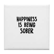 Happiness is being Sober Tile Coaster