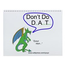 Don't Do D.A.T. Wall Calendar