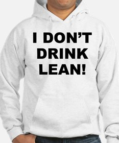 I Don't Drink Lean! Light Hoodie