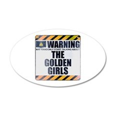 Warning: The Golden Girls 22x14 Oval Wall Peel