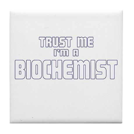 Trust Me I'm a Biochemist Tile Coaster