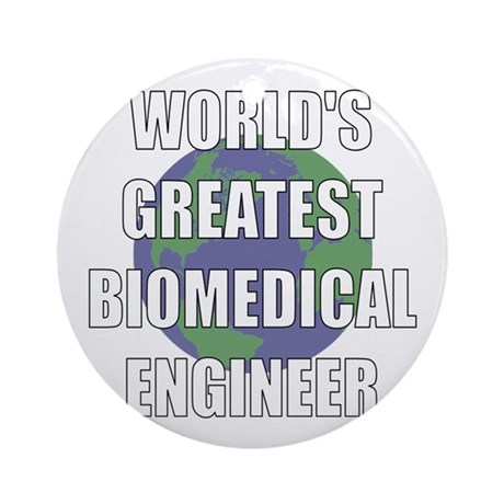 World's Greatest Biomedical E Ornament (Round)