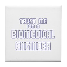 Trust Me I'm a Biomedical Eng Tile Coaster
