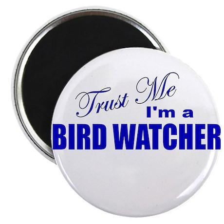 """Trust Me I'm a Birdwatcher 2.25"""" Magnet (100 pack)"""