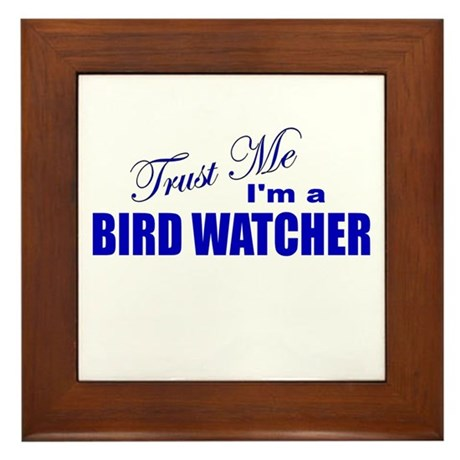 Trust Me I'm a Birdwatcher Framed Tile