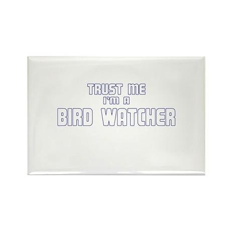 Trust Me I'm a Birdwatcher Rectangle Magnet