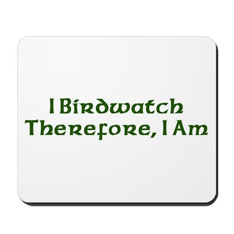 I Birdwatch Therefore I Am Mousepad
