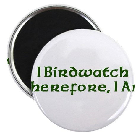 "I Birdwatch Therefore I Am 2.25"" Magnet (100 pack)"