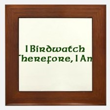 I Birdwatch Therefore I Am Framed Tile