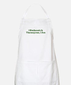 I Birdwatch Therefore I Am BBQ Apron