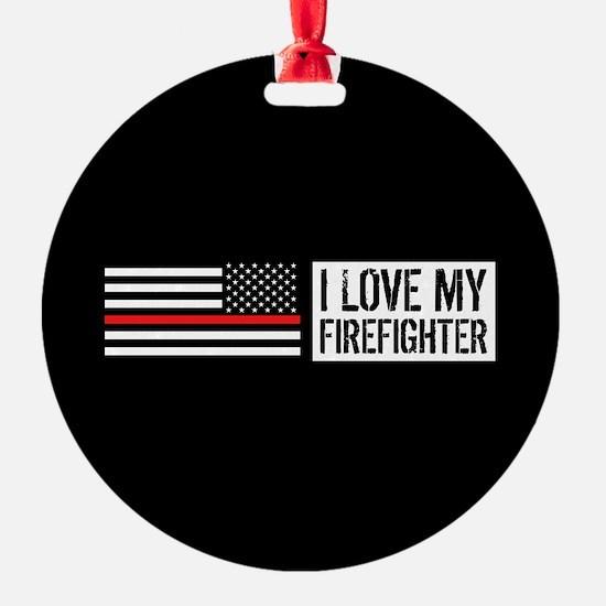 Firefighter: I Love My Firefighter Ornament