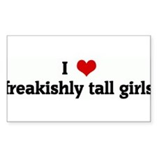 I Love freakishly tall girls Rectangle Decal