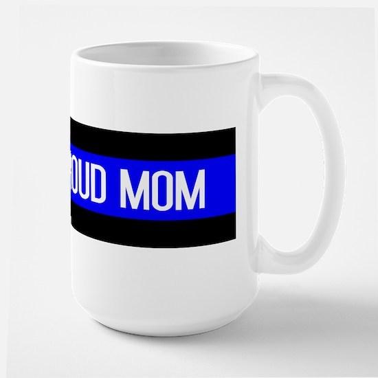Police: Proud Mom (Thin Blue Line) Large Mug