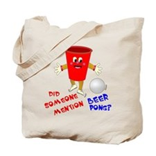 Did Someone Mention Beer Pong Tote Bag