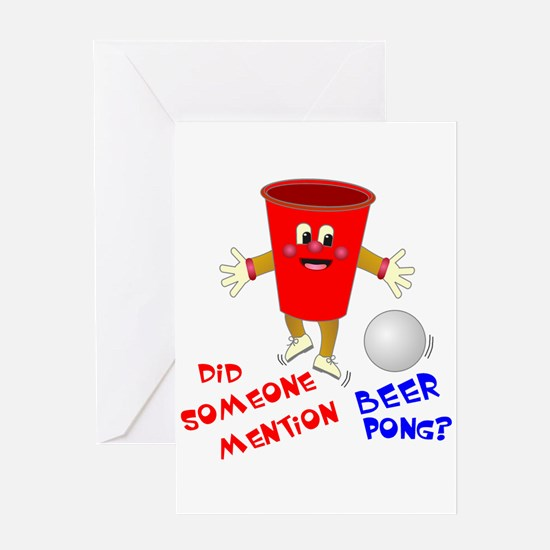 Did Someone Mention Beer Pong Greeting Card
