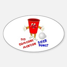 Did Someone Mention Beer Pong Oval Decal