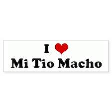 I Love Mi Tio Macho Bumper Bumper Sticker