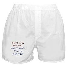 Don't pray for me Boxer Shorts