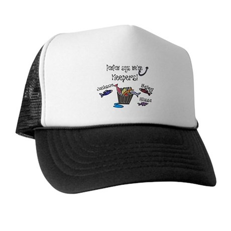 PawPaw says we're Keepers! Trucker Hat