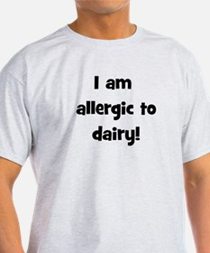 Allergic to Dairy - Black T-Shirt