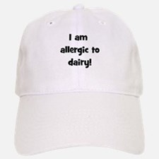 Allergic to Dairy - Black Baseball Baseball Cap