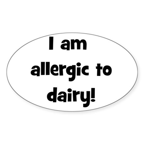 Allergic to Dairy - Black Oval Sticker