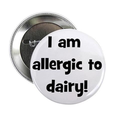 """Allergic to Dairy - Black 2.25"""" Button"""