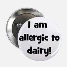 "Allergic to Dairy - Black 2.25"" Button"