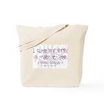 I Close my Eyes Tote Bag