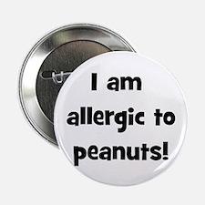 """Allergic to Peanuts - Black 2.25"""" Button"""