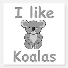 """I like Koalas Square Car Magnet 3"""" x 3"""""""