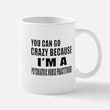 I Am PSYCHIATRIC NURSE Mug