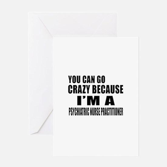 I Am PSYCHIATRIC NURSE Greeting Card