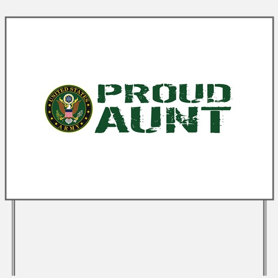 U.S. Army: Proud Aunt (Green & White) Yard Sign