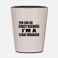 I Am Stage Manager Shot Glass