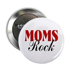 """Moms Rock! 2.25"""" Button"""