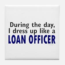 Dress Up Like A Loan Officer Tile Coaster