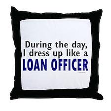 Dress Up Like A Loan Officer Throw Pillow