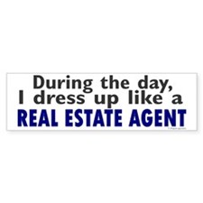 Dress Up Like A Real Estate Agent Bumper Bumper Sticker