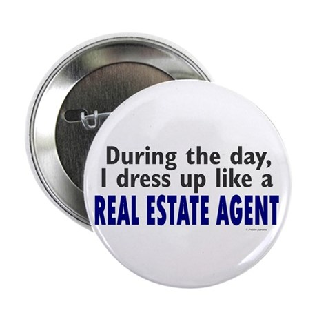 "Dress Up Like A Real Estate Agent 2.25"" Button"
