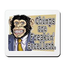 Chimps R Freakin' Excellent Mousepad