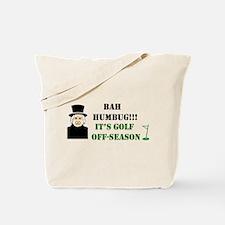 Bah Humbug It's Golf Off-Season - Tote Bag
